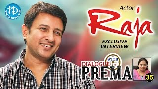 Actor Raja Exclusive Interview || Dialogue With Prema || Celebration Of Life #35 - IDREAMMOVIES