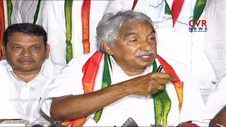 Congress Leader Oommen Chandy slams Chandrababu Govt | CVR News - CVRNEWSOFFICIAL