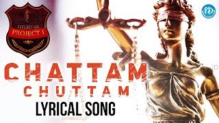 """Chattam Chuttam Lyrical Song From """"Titled As Project 1"""" - Independent Song By Vamsi Nistala - IDREAMMOVIES"""
