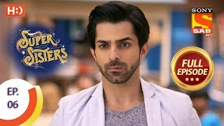 Super Sisters - Ep 6 - Full Episode - 13th August, 2018 - SABTV