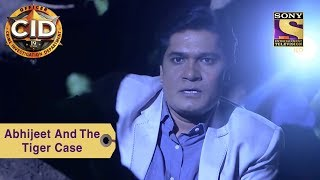Your Favorite Character | Abhijeet And The Tiger Case | CID - SETINDIA