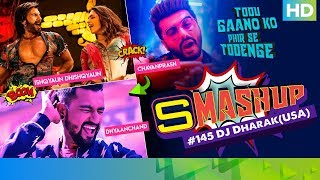 Smashup #145 | Dj Dharak (USA) | DhayaanChand, Ishqyaun Dhishqyaun, Chavanprash - EROSENTERTAINMENT