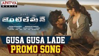 Gusa Gusa Lade Promo Song || Gentleman Songs || Nani, Surabhi - ADITYAMUSIC