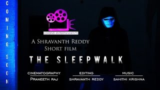 The Sleep Walk | Telugu Short Film Teaser | Loading Entertainments | Shravanth Reddy - YOUTUBE