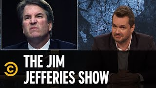 Why Republicans Continue to Back Brett Kavanaugh - The Jim Jefferies Show - COMEDYCENTRAL