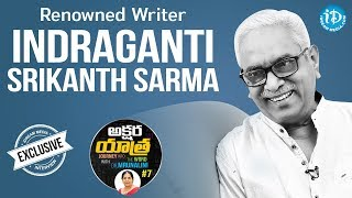 Renowned Writer Indraganti Srikanth Sarma Full Interview || Akshara Yatra With Mrunalini #7 - IDREAMMOVIES