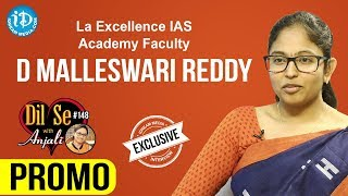 La Excellence IAS Academy Faculty D Malleswari Reddy Interview - Promo || Dil Se With Anjali #148 - IDREAMMOVIES