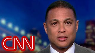 Don Lemon: Cohen was keeper of secrets, now he's a felon - CNN