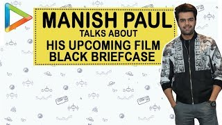 Manish Paul Exclusive talk about his upcoming Film Black Briefcase part 02 - HUNGAMA
