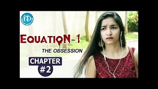 Equation - 1, The Obsession - Chapter #2 || India's First Suspense Crime Thriller Web Series - IDREAMMOVIES