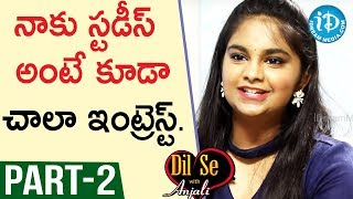 Singer Pravasthi Exclusive Interview Part #2 || Dil Se With Anjali - IDREAMMOVIES