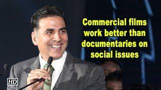 Commercial films work better than documentaries on social issues  Akshay Kumar - IANSLIVE