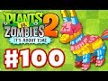 Plants vs. Zombies 2: It's About Time - Gameplay Walkthrough Part 100 - Piñata Party (iOS)