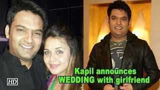 Kapil Sharma announces WEDDING with girlfriend - IANSINDIA