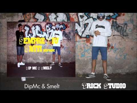 DipMc & Smelt - Tagghiamoci Le Vene (Sempre Più Uniti