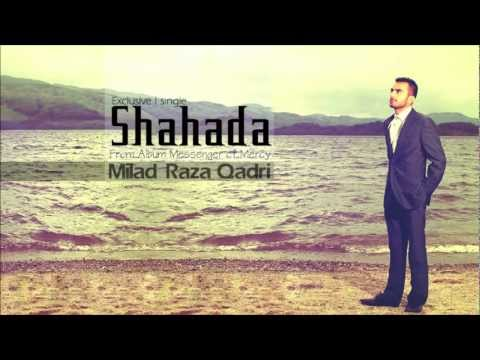 Shahada - Milad Raza Qadri | from album Messenger of Mercy