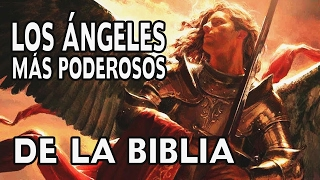 Los angeles mas poderosos de la Biblia. Documental