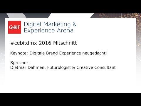 #cebitdmx: Dietmar Dahmen - Keynote: Digitale Brand Experience neugedacht!