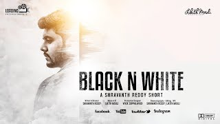 Black N White | బ్లాక్ N వైట్ | Telugu Short Film | Loading Entertainments | by Shravanth Reddy - YOUTUBE