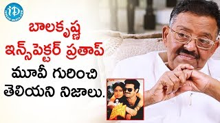 Balakrishna Inspector Pratap Movie Unknown Facts - Director Muthyala Subbaiah | Tollywood Diaries - IDREAMMOVIES