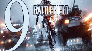 Battlefield 4 ����������� ����� 9 Gameplay Let's play battlefield 4 walkthrough PC No Commentary