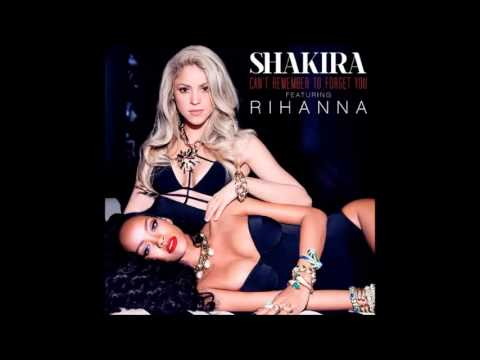 Shakira ft Rihanna - Cant 't remember to forget you