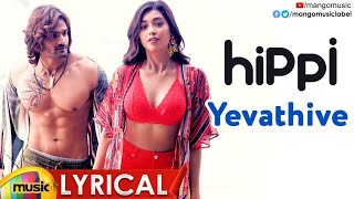 Yevathive Full Song Lyrical | HIPPI Movie Songs | Kartikeya | Digangana | Karthik | Nivas K Prasanna - MANGOMUSIC