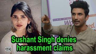 Sushant Singh Rajput denies harassment claims - IANSLIVE