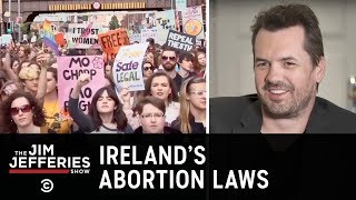 The Fight to Repeal the Irish Abortion Ban - The Jim Jefferies Show - COMEDYCENTRAL