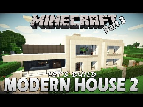 Minecraft Let's Build: Modern House 2 - Part 3