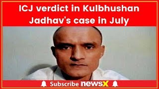 Verdict in Kulbhushan Jadhav's case in July: Sources - NEWSXLIVE