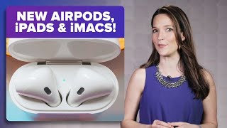 AirPods 2, new iPads, iMacs and more - CNETTV