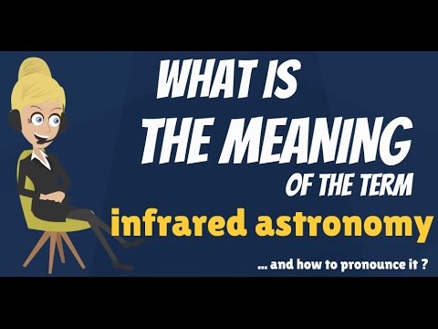 What is INFRARED ASTRONOMY? What does INFRARED ASTRONOMY mean?