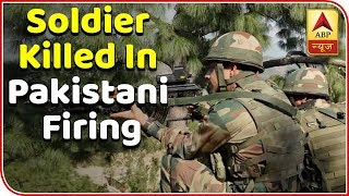 Soldier killed in Pakistani firing | Top News - ABPNEWSTV