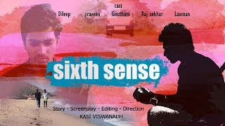 SIXTH SENSE - Latest Telugu short film 2017 - Directed by KASI VISWANADH - YOUTUBE