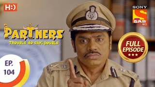 Partners Trouble Ho Gayi Double - Ep 104 - Full Episode - 20th April, 2018 - SABTV