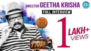 Director Geetha Krishna Full Interview || Frankly With TNR #35 || Talking Movies with iDream #211 - IDREAMMOVIES