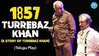 1857 Turrebaz Khan - A Story Of Turrebaz Khan - A Telugu Play | Mohammad Ali Baig | TNR's Special #4 - IDREAMMOVIES