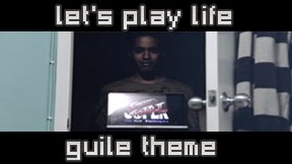 Guile Theme - Let's Play Life!