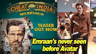 CHEAT INDIA TEASER OUT | Emraan Hashmi never seen before Avatar - IANSLIVE