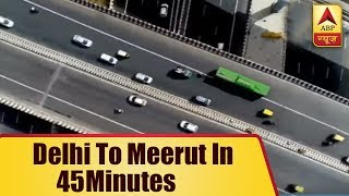 Reach Meerut within 45 minutes via Smart Eastern Peripheral Expressway - ABPNEWSTV