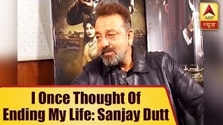 I once thought of ending my life: Bollywood actor Sanjay Dutt - ABPNEWSTV