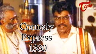 Comedy Express 1330 || Back to Back || Telugu Comedy Scenes - TELUGUONE