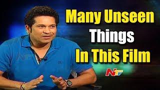 Sachin Tendulkar about Unseen Things in his Life || Sachin: A Billion Dreams || NTV - NTVTELUGUHD