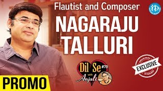 Flutist And Composer Flute Nagaraju Talluri Exclusive Interview - Promo || Dil Se With Anjali #79 - IDREAMMOVIES