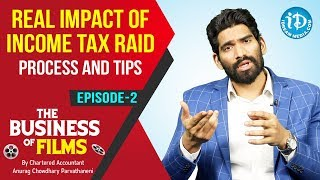 Real Impact of Income Tax Raid | The Business Of Films | Episode 2 | By Anurag Chowdhary - IDREAMMOVIES