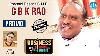 Pragathi Resorts CMD GBK Rao Exclusive Interview - Promo || Business Icons With iDream #11 - IDREAMMOVIES