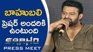 Prabhas About Saaho And Baahubali Movie | #SaahoPressMeet - TFPC
