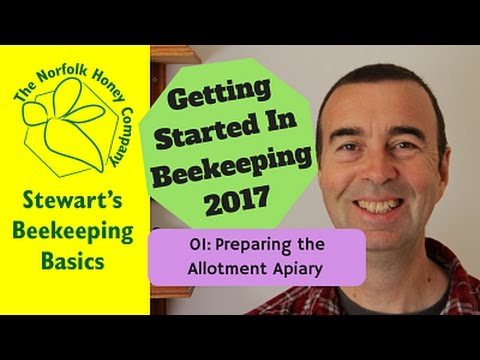 Getting Started in Beekeeping 2017 01: Allotment Apiary #Beekeeping Basics: The Norfolk Honey Co.