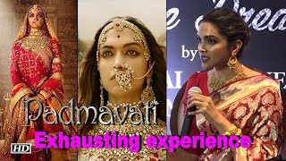 'Padmavati' shoot is exhausting: Deepika - BOLLYWOODCOUNTRY